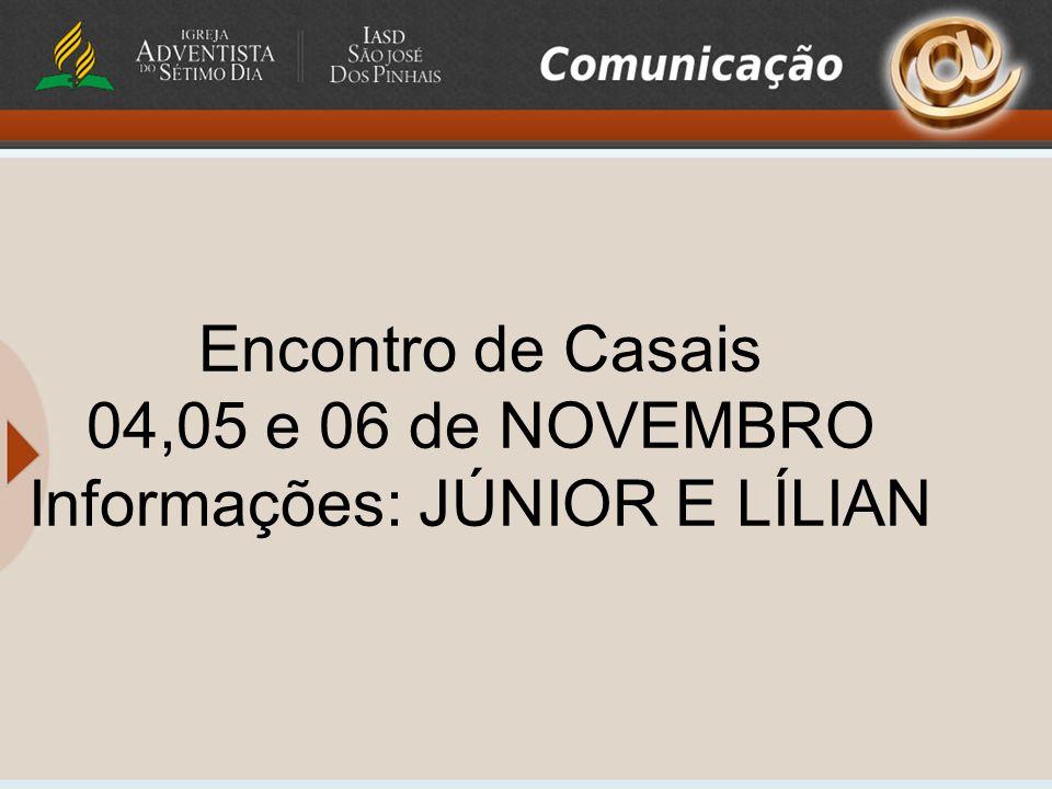 Informações: JÚNIOR E LÍLIAN
