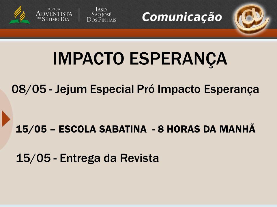 IMPACTO ESPERANÇA 08/05 - Jejum Especial Pró Impacto Esperança