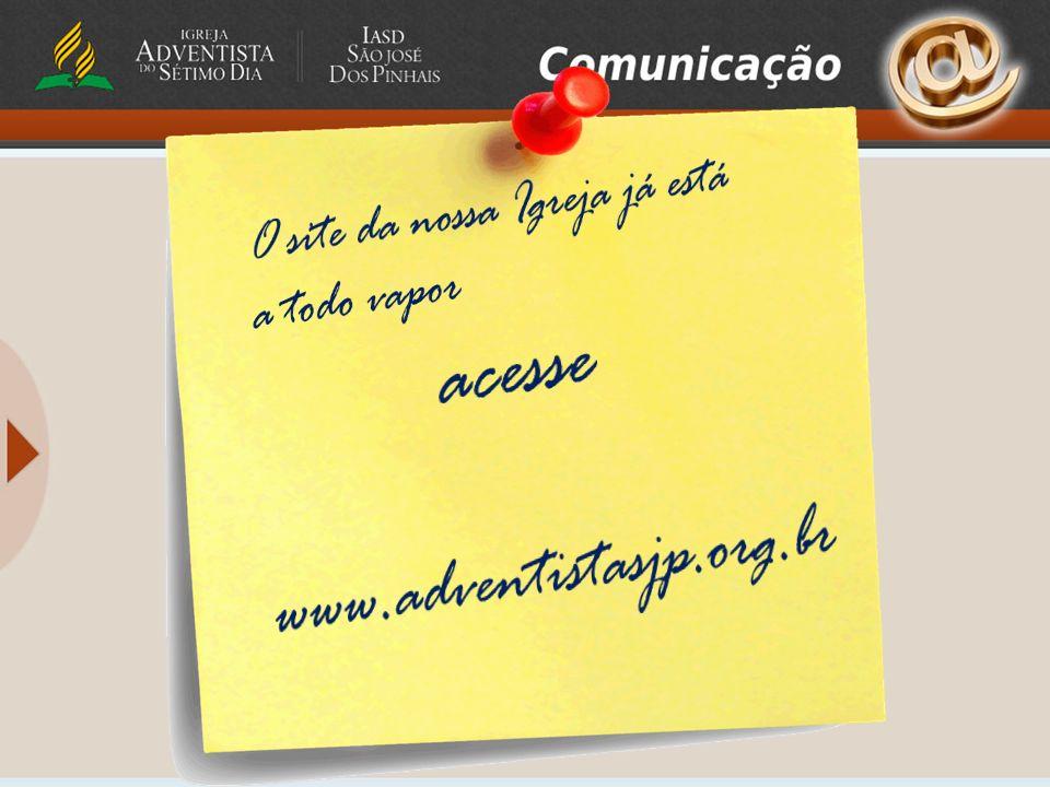 acesse www.adventistasjp.org.br O site da nossa Igreja já está