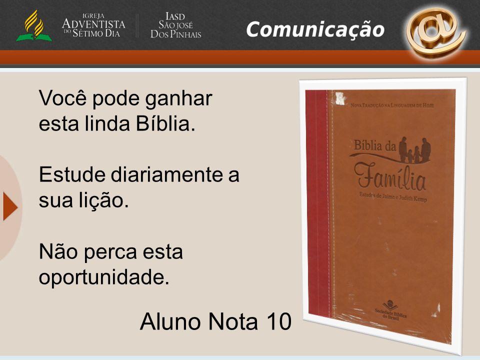 Aluno Nota 10 Você pode ganhar esta linda Bíblia.