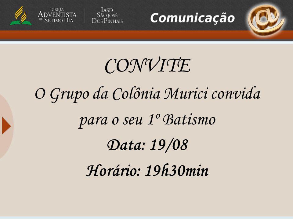 O Grupo da Colônia Murici convida