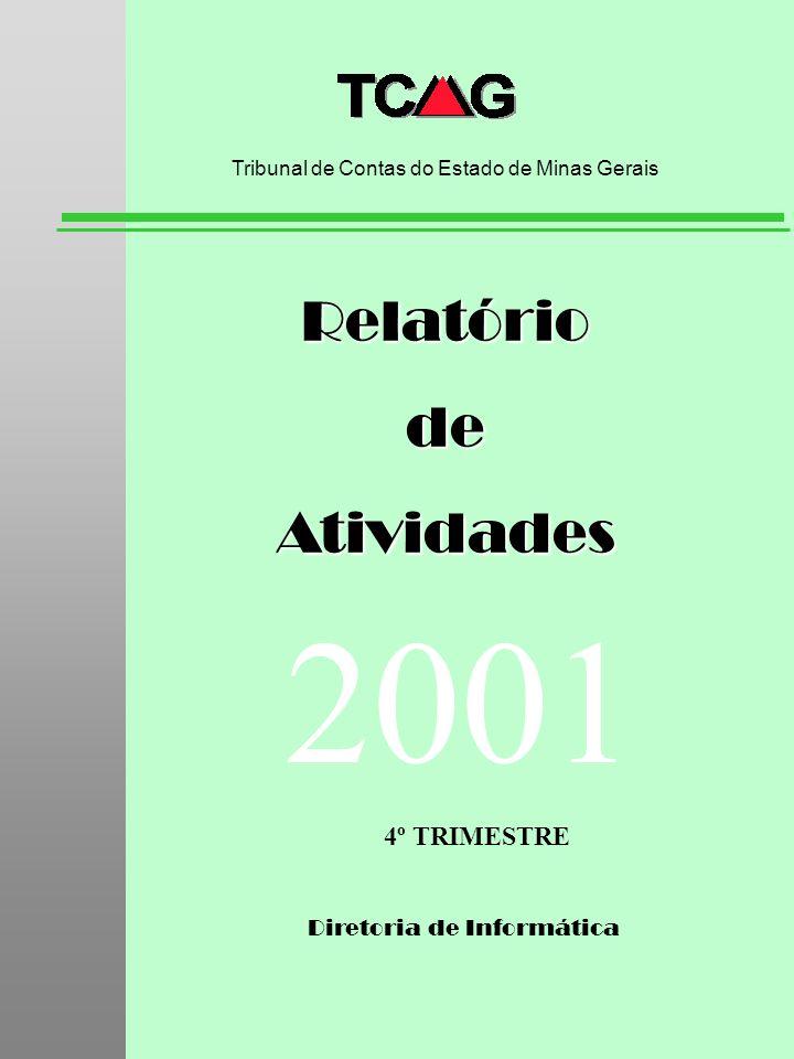 2001 Relatório de Atividades 4º TRIMESTRE Diretoria de Informática