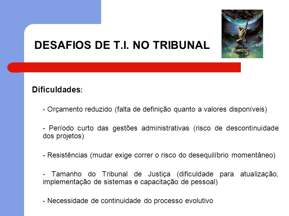 DESAFIOS DE T.I. NO TRIBUNAL