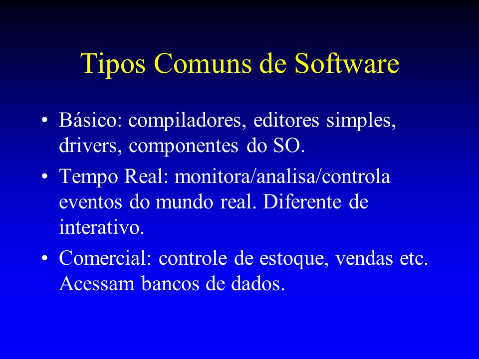 Tipos Comuns de Software