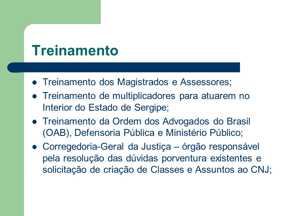 Treinamento Treinamento dos Magistrados e Assessores;
