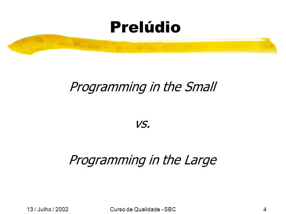 Prelúdio Programming in the Small vs. Programming in the Large