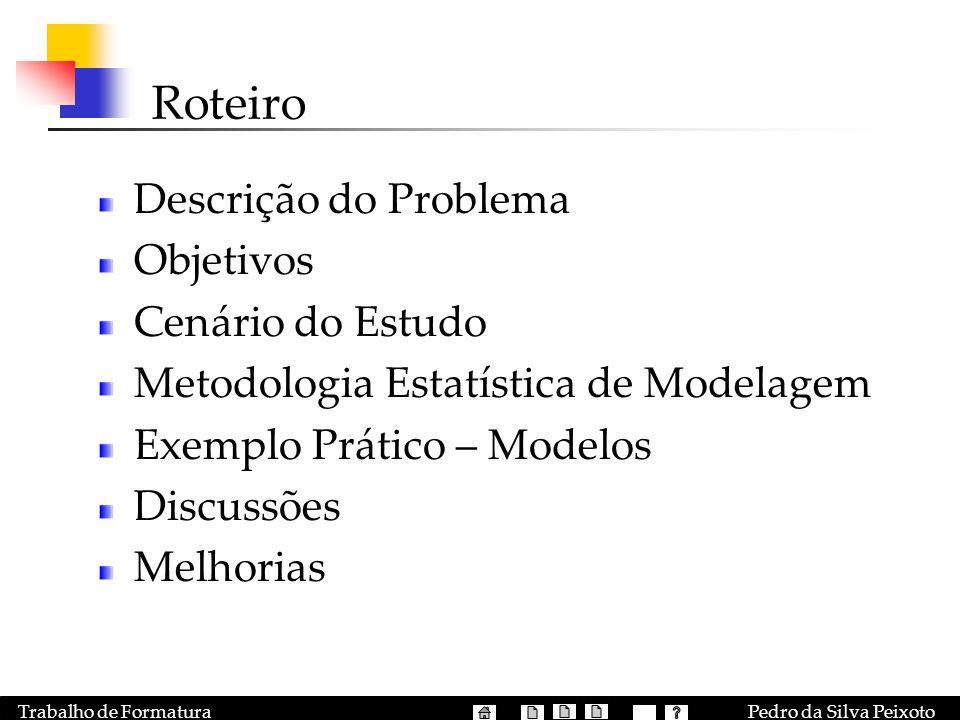 Roteiro Descrição do Problema Objetivos Cenário do Estudo