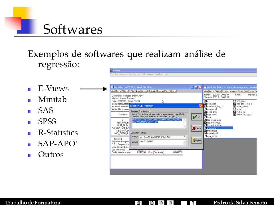 Softwares Exemplos de softwares que realizam análise de regressão: