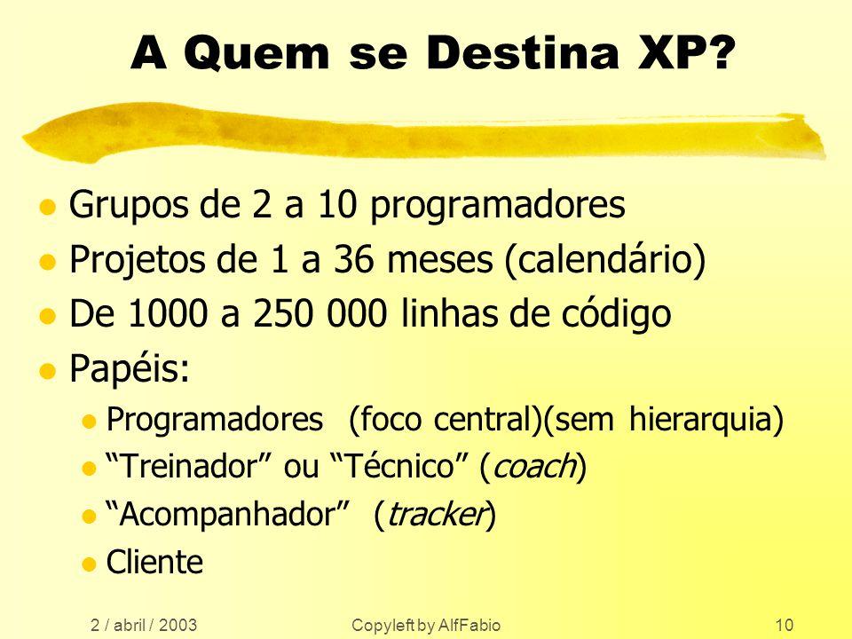 A Quem se Destina XP Grupos de 2 a 10 programadores