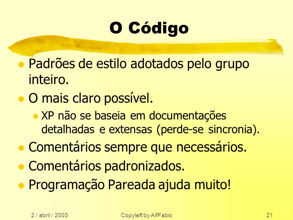 O Código Padrões de estilo adotados pelo grupo inteiro.