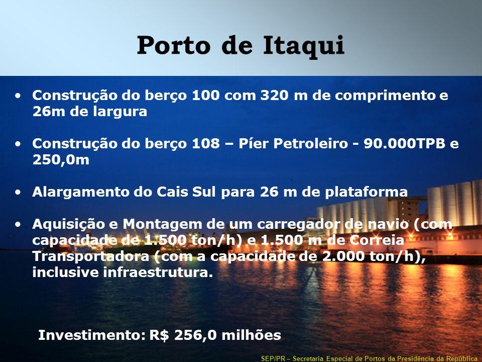 Porto de Itaqui Construção do berço 100 com 320 m de comprimento e 26m de largura. Construção do berço 108 – Píer Petroleiro - 90.000TPB e 250,0m.