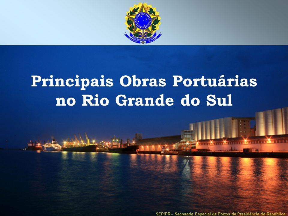 Principais Obras Portuárias no Rio Grande do Sul