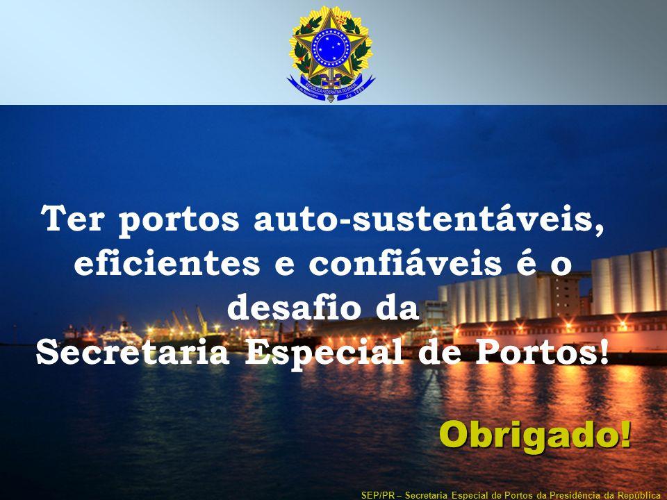 Ter portos auto-sustentáveis, eficientes e confiáveis é o desafio da Secretaria Especial de Portos!