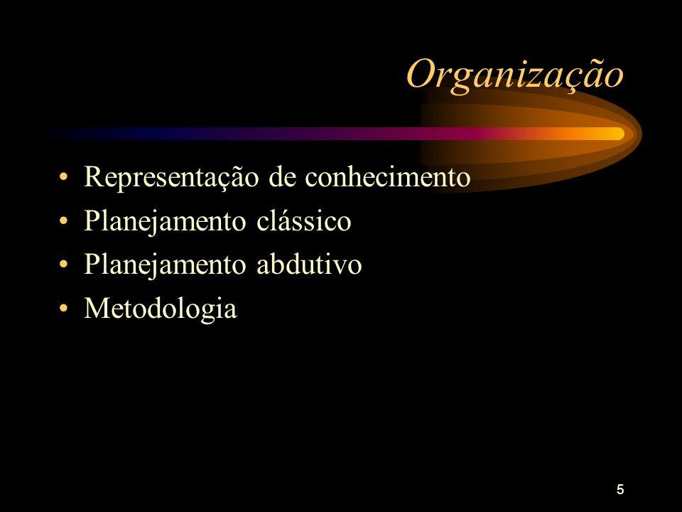 Organização Representação de conhecimento Planejamento clássico
