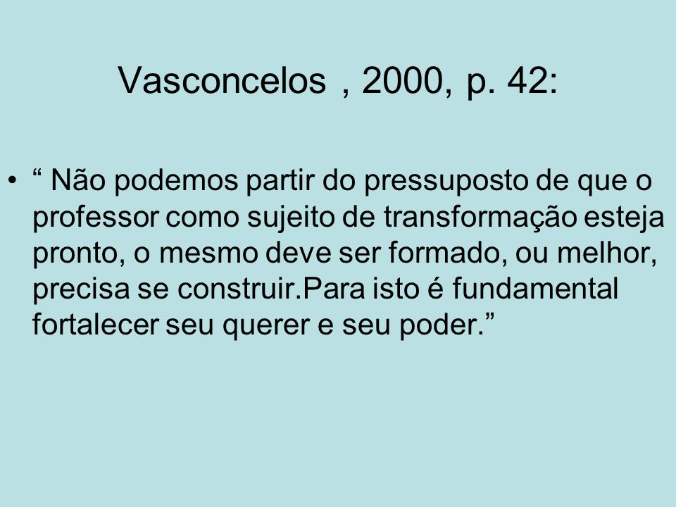 Vasconcelos , 2000, p. 42: