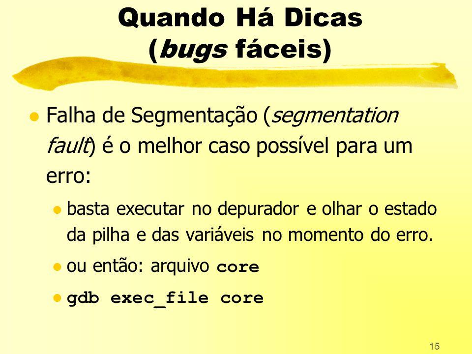 Quando Há Dicas (bugs fáceis)