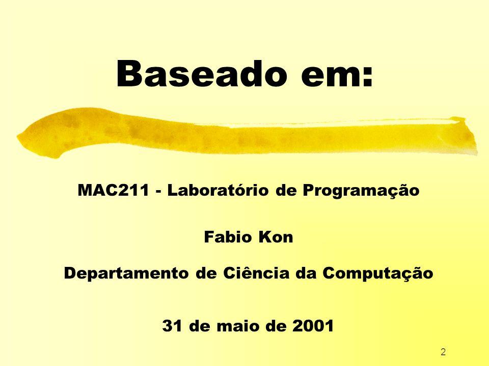 Baseado em: MAC211 - Laboratório de Programação Fabio Kon