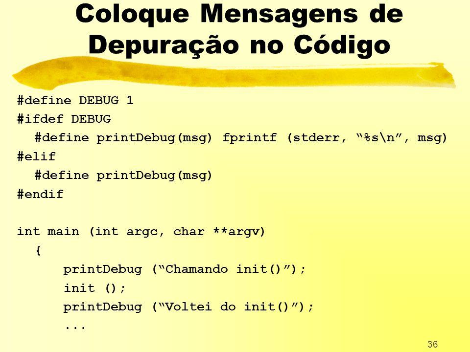 Coloque Mensagens de Depuração no Código