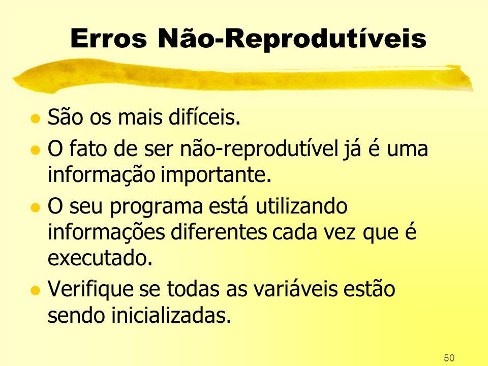Erros Não-Reprodutíveis