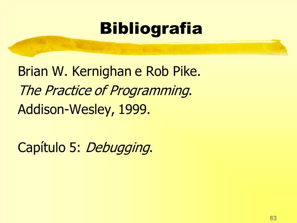 Bibliografia Brian W. Kernighan e Rob Pike.