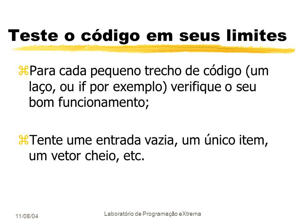 Teste o código em seus limites
