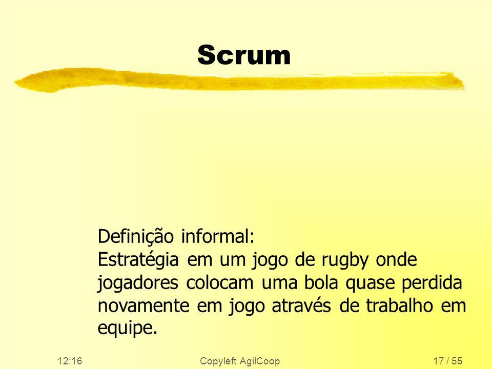 Scrum Definição informal: