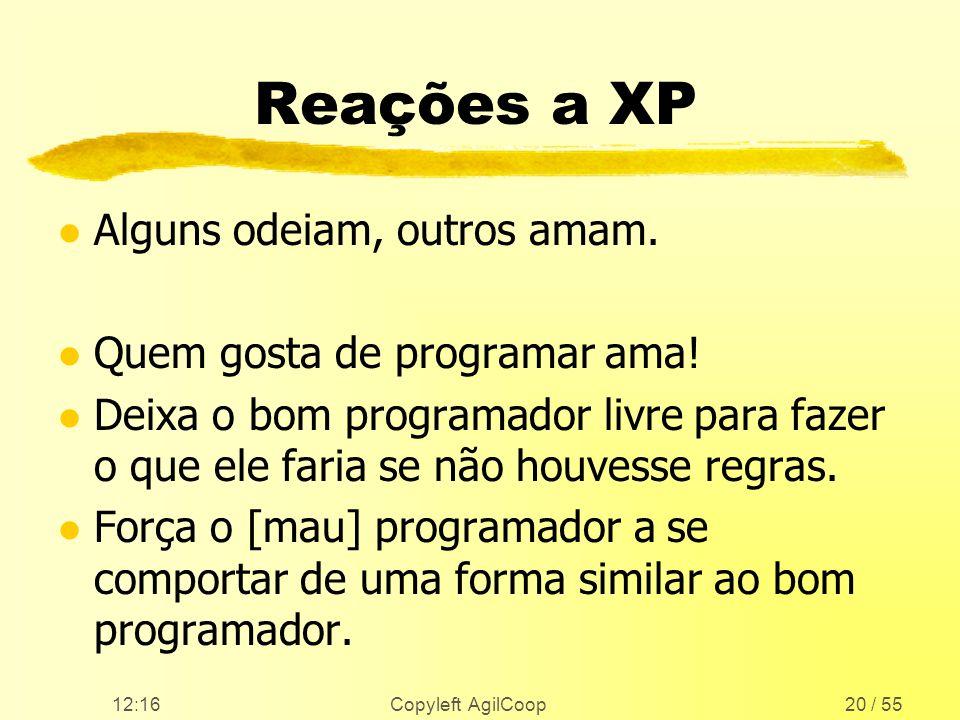 Reações a XP Alguns odeiam, outros amam. Quem gosta de programar ama!