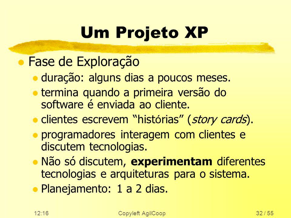 Um Projeto XP Fase de Exploração duração: alguns dias a poucos meses.