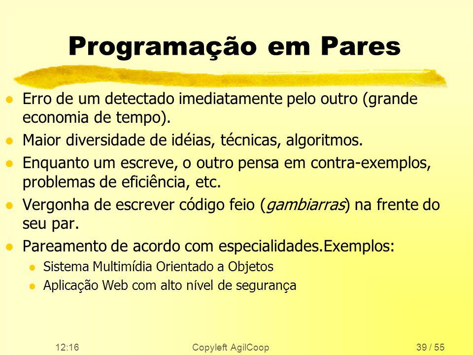 Programação em ParesErro de um detectado imediatamente pelo outro (grande economia de tempo). Maior diversidade de idéias, técnicas, algoritmos.