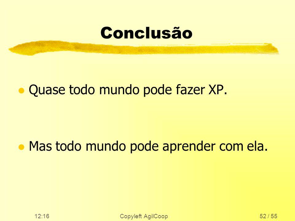 Conclusão Quase todo mundo pode fazer XP.