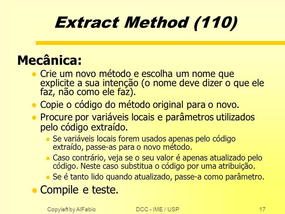 Extract Method (110) Mecânica: Compile e teste.