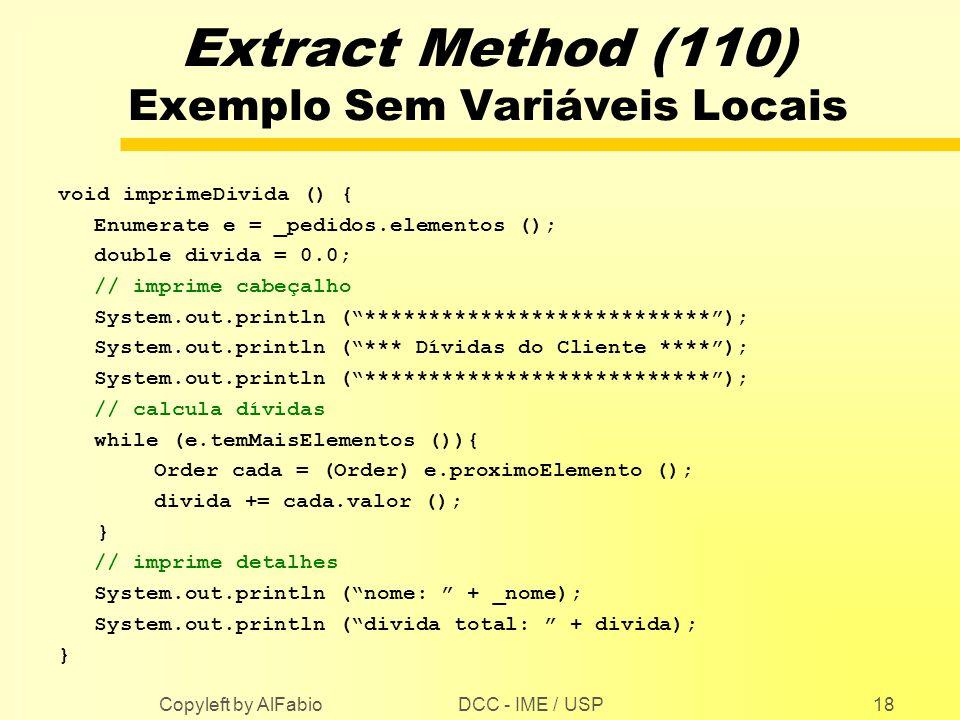 Extract Method (110) Exemplo Sem Variáveis Locais