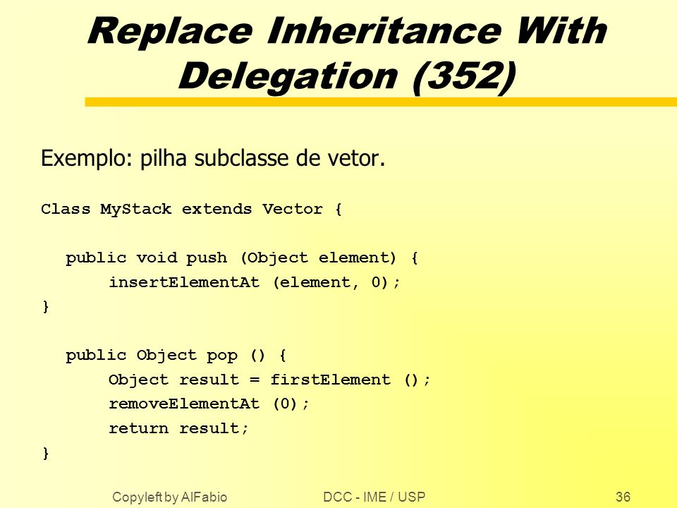 Replace Inheritance With Delegation (352)