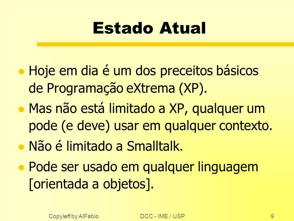 Estado Atual Hoje em dia é um dos preceitos básicos de Programação eXtrema (XP).