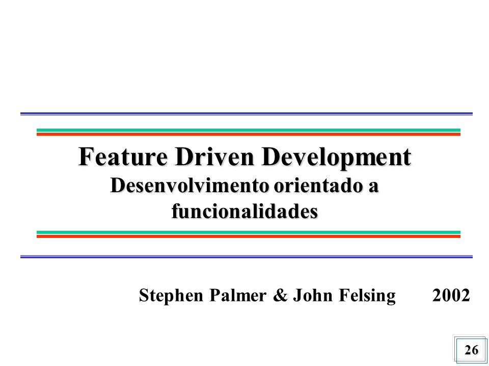Feature Driven Development Desenvolvimento orientado a funcionalidades