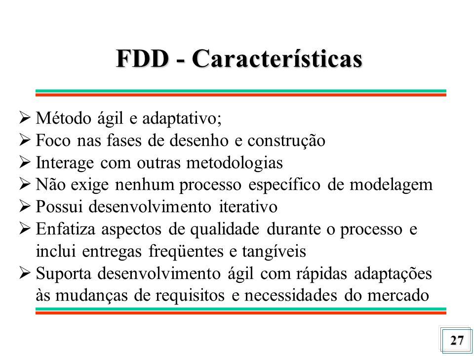FDD - Características Método ágil e adaptativo;