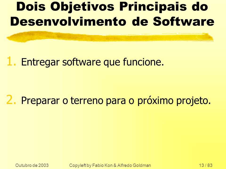 Dois Objetivos Principais do Desenvolvimento de Software