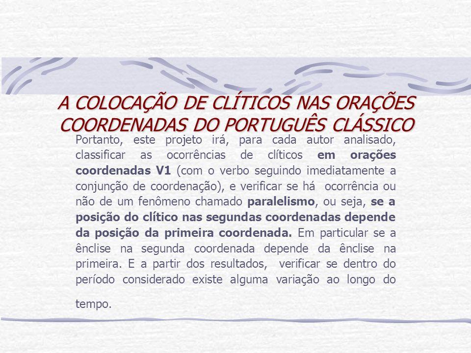 A COLOCAÇÃO DE CLÍTICOS NAS ORAÇÕES COORDENADAS DO PORTUGUÊS CLÁSSICO