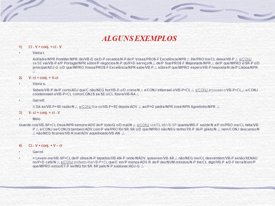 ALGUNS EXEMPLOS 1) Cl - V + conj. + cl - V Vieira l.