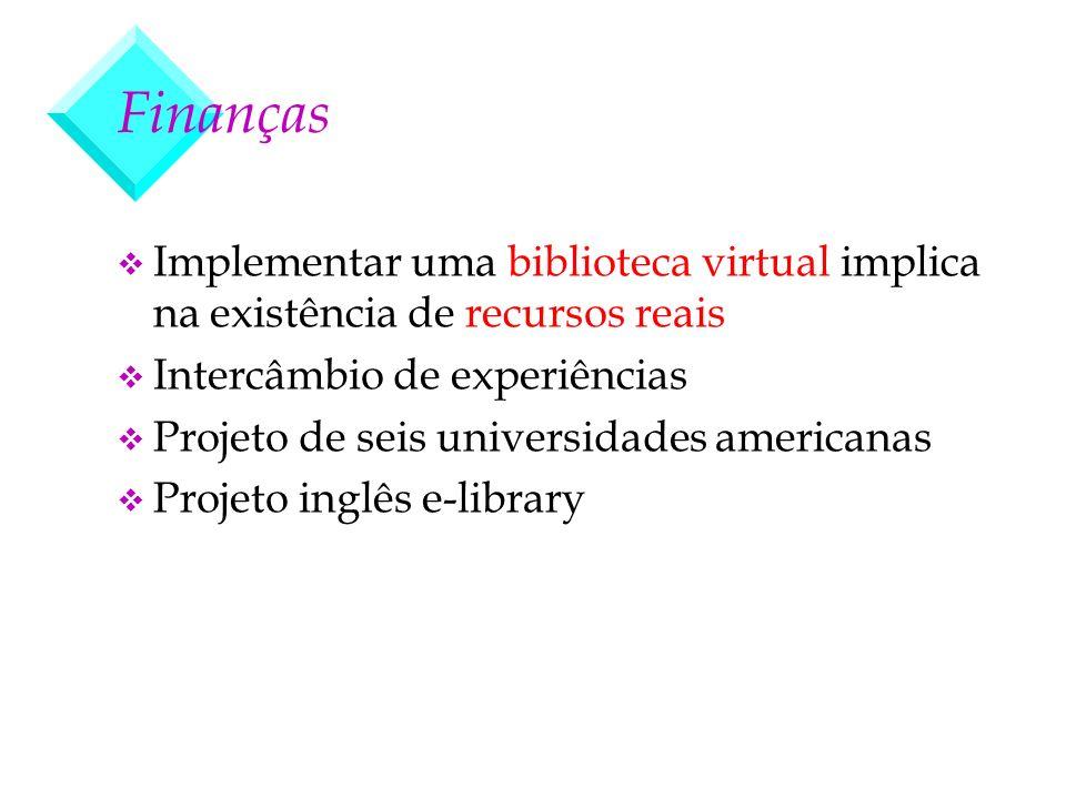 Finanças Implementar uma biblioteca virtual implica na existência de recursos reais. Intercâmbio de experiências.