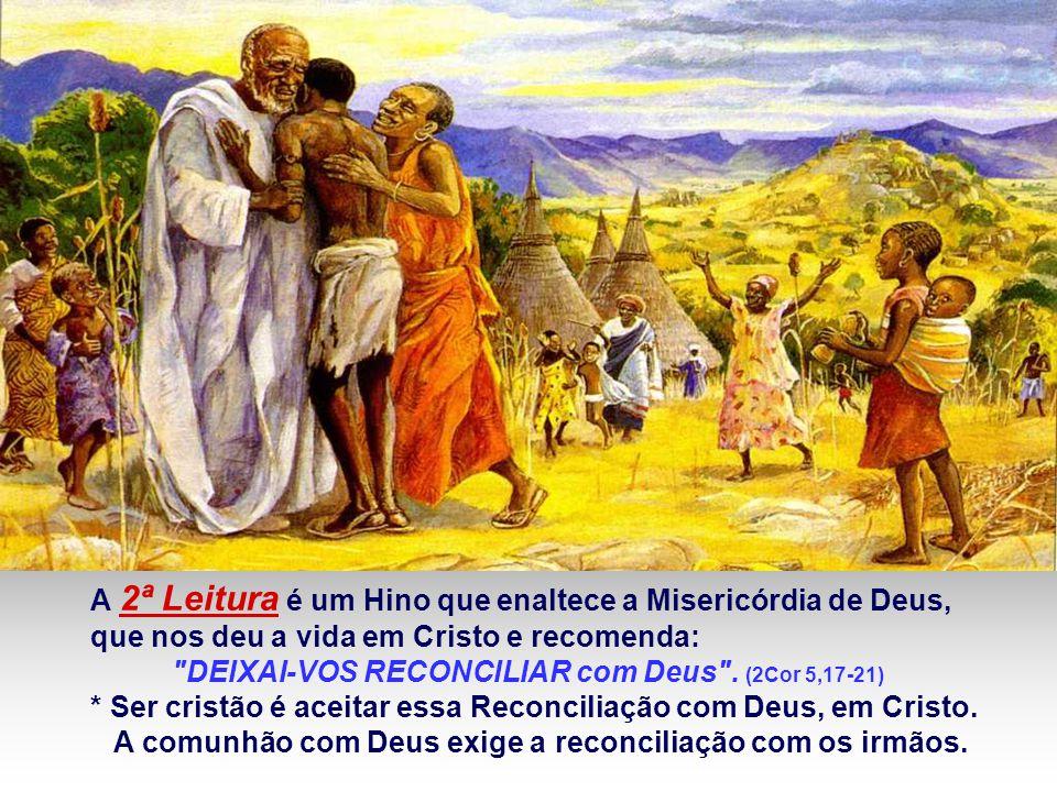 A 2ª Leitura é um Hino que enaltece a Misericórdia de Deus,