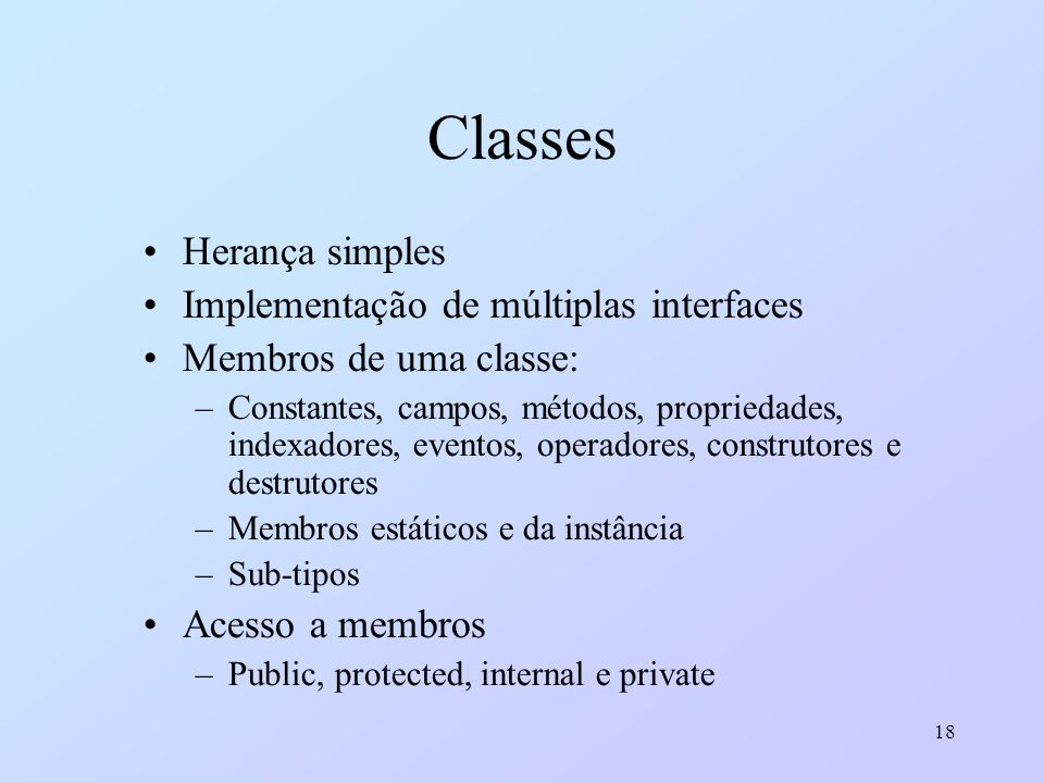Classes Herança simples Implementação de múltiplas interfaces