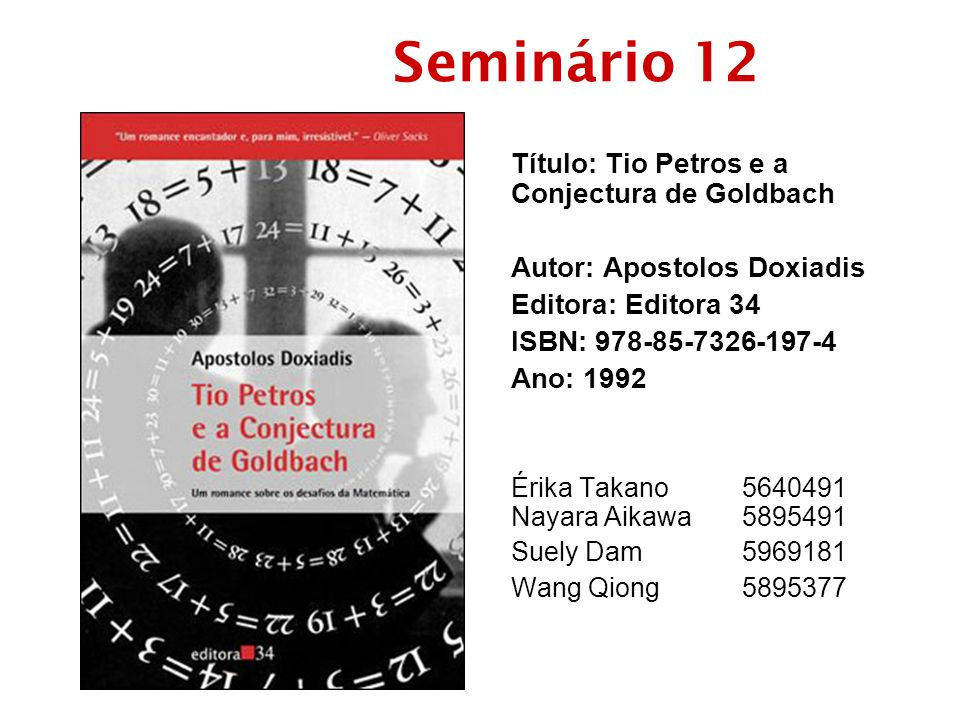 Seminário 12 Título: Tio Petros e a Conjectura de Goldbach
