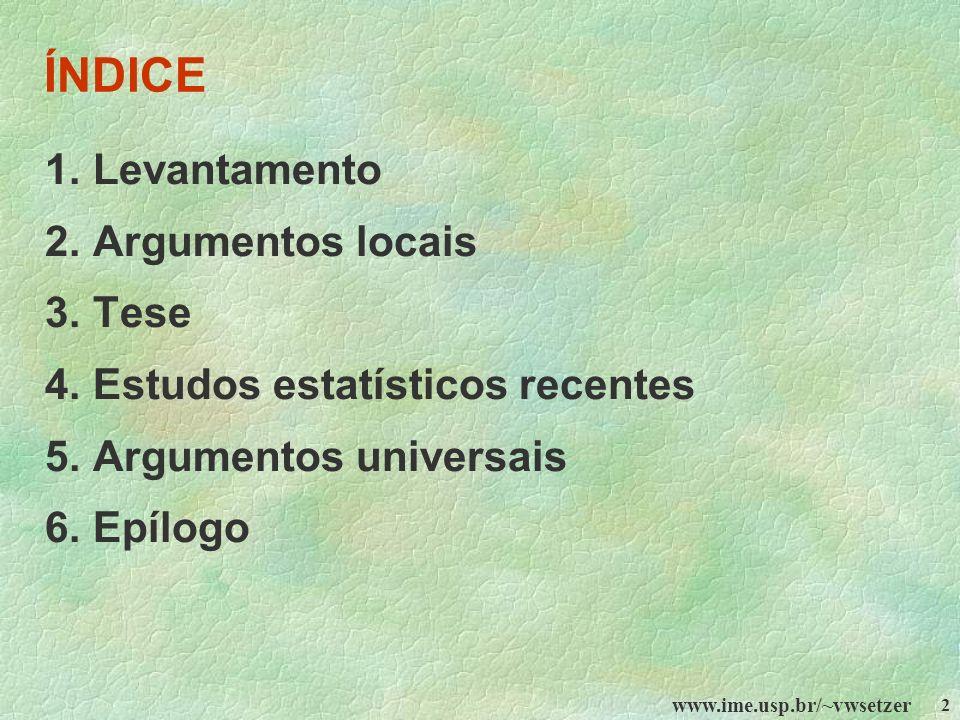 ÍNDICE 1. Levantamento 2. Argumentos locais 3. Tese