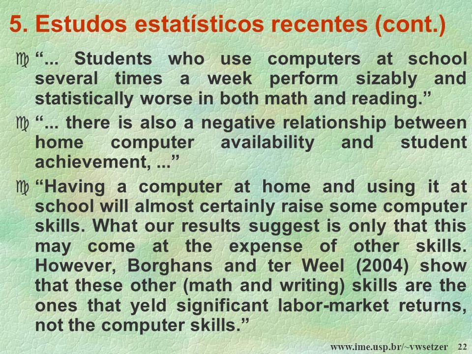 5. Estudos estatísticos recentes (cont.)