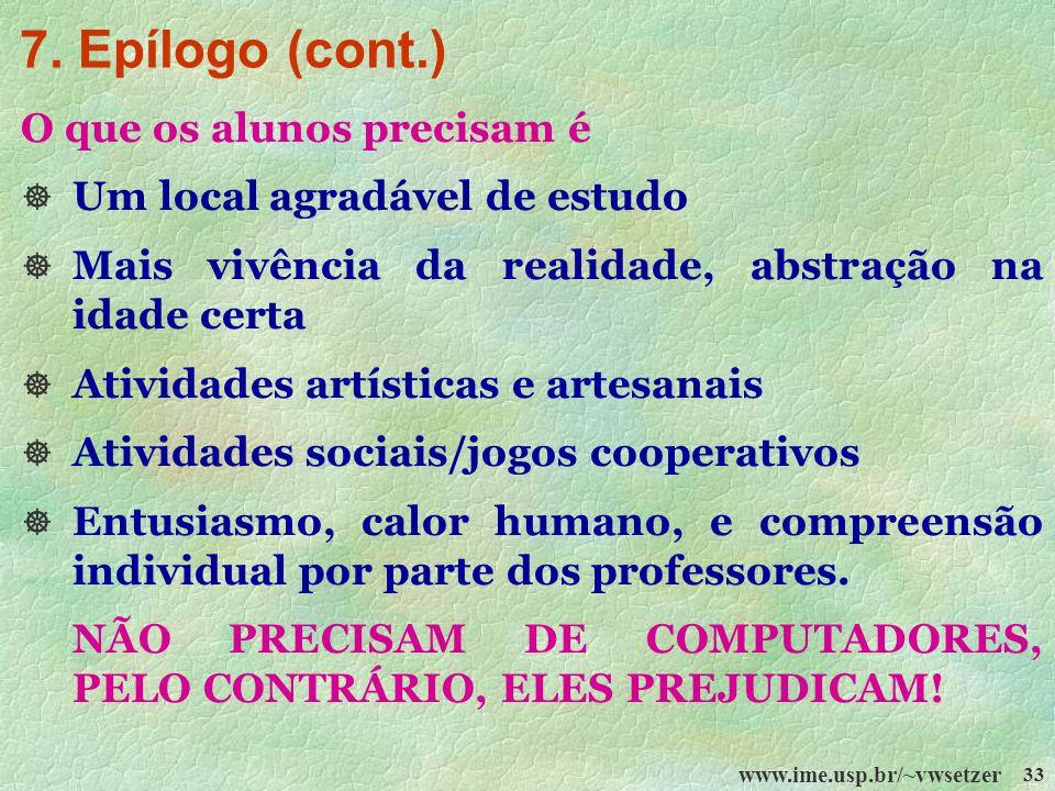 7. Epílogo (cont.) O que os alunos precisam é