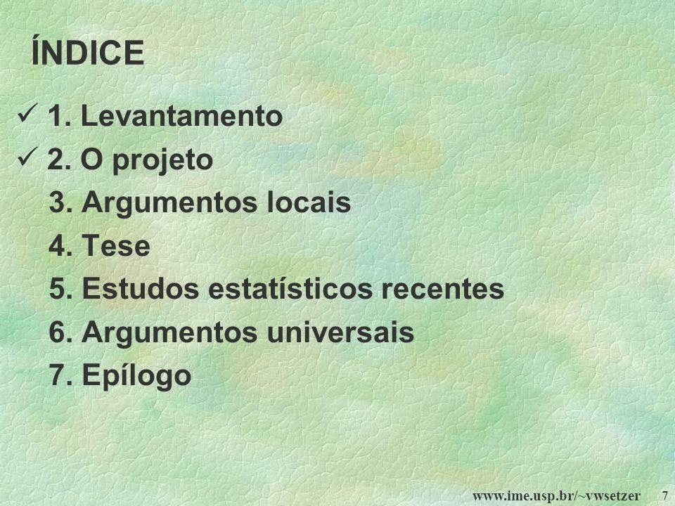 ÍNDICE  1. Levantamento  2. O projeto 3. Argumentos locais 4. Tese