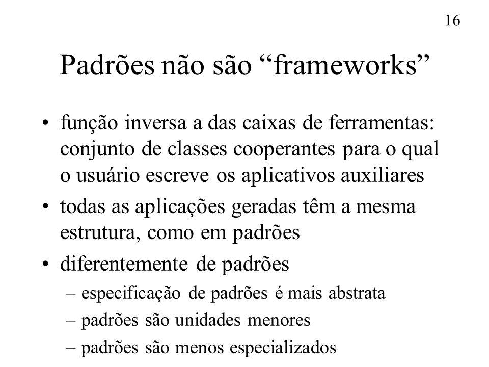 Padrões não são frameworks