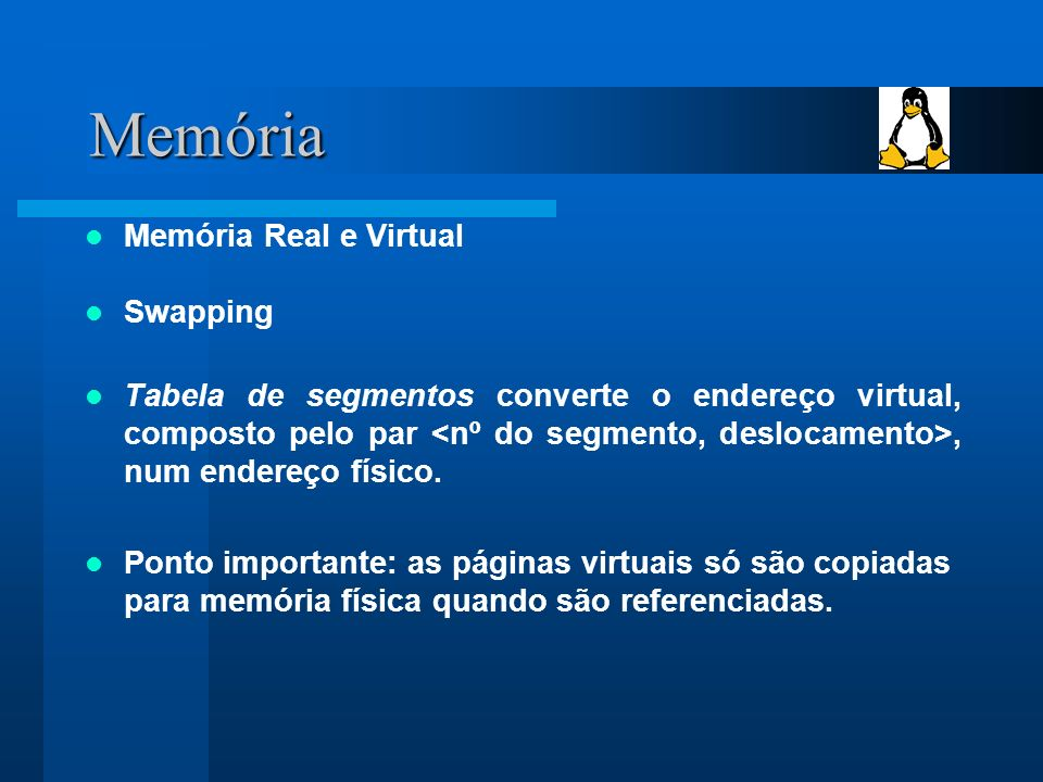 Memória Memória Real e Virtual Swapping
