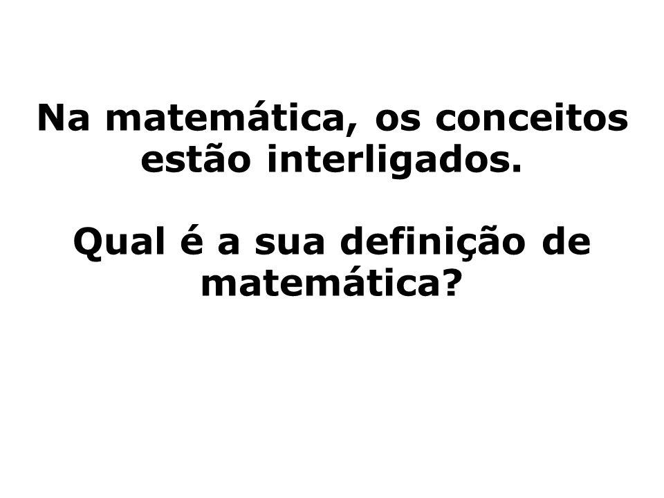 Na matemática, os conceitos estão interligados